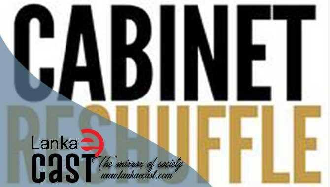 Cabinet reshuffle lankaecast